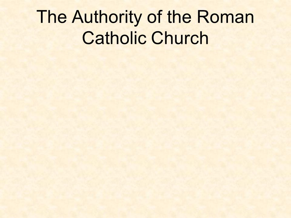 The Authority of the Roman Catholic Church