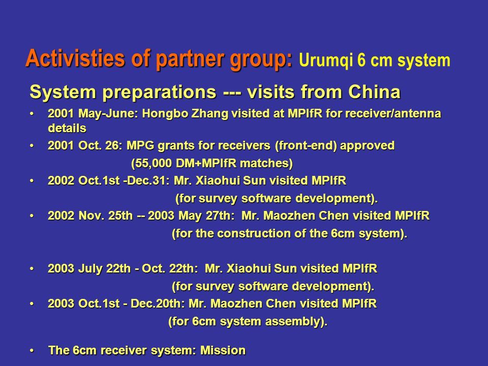 System preparations --- visits from China 2001 May-June: Hongbo Zhang visited at MPIfR for receiver/antenna details2001 May-June: Hongbo Zhang visited