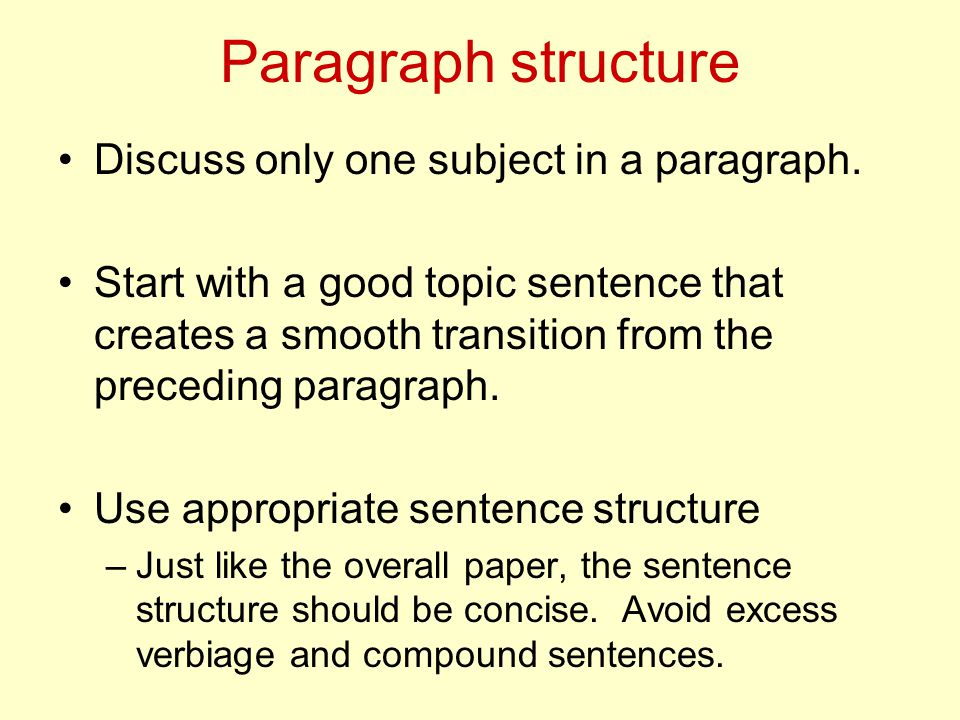 Paragraph structure Discuss only one subject in a paragraph.