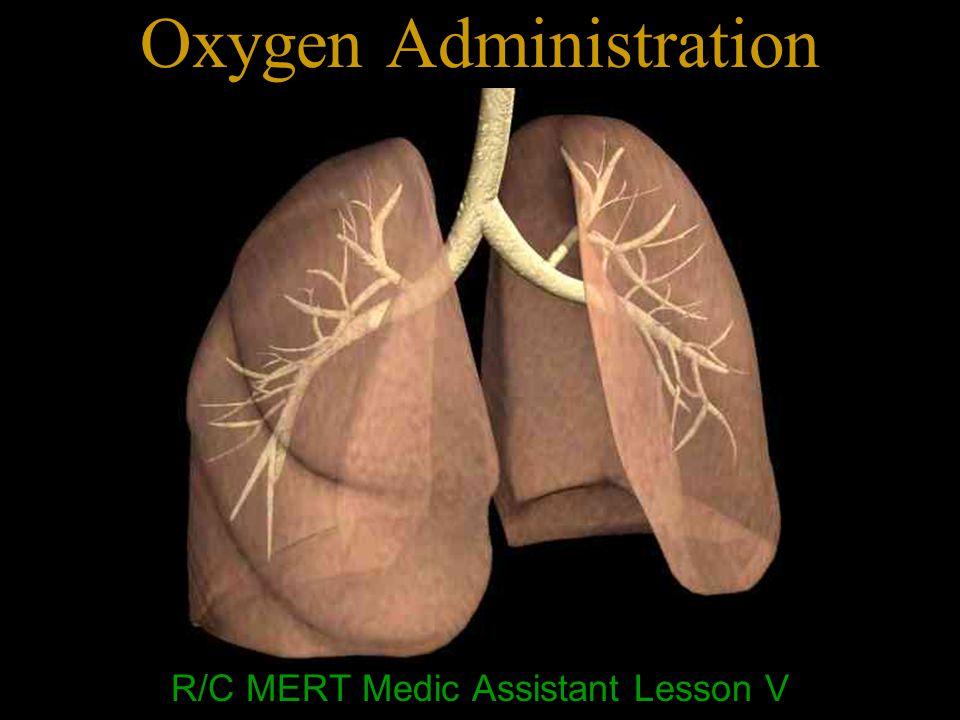 Oxygen Administration R/C MERT Medic Assistant Lesson V