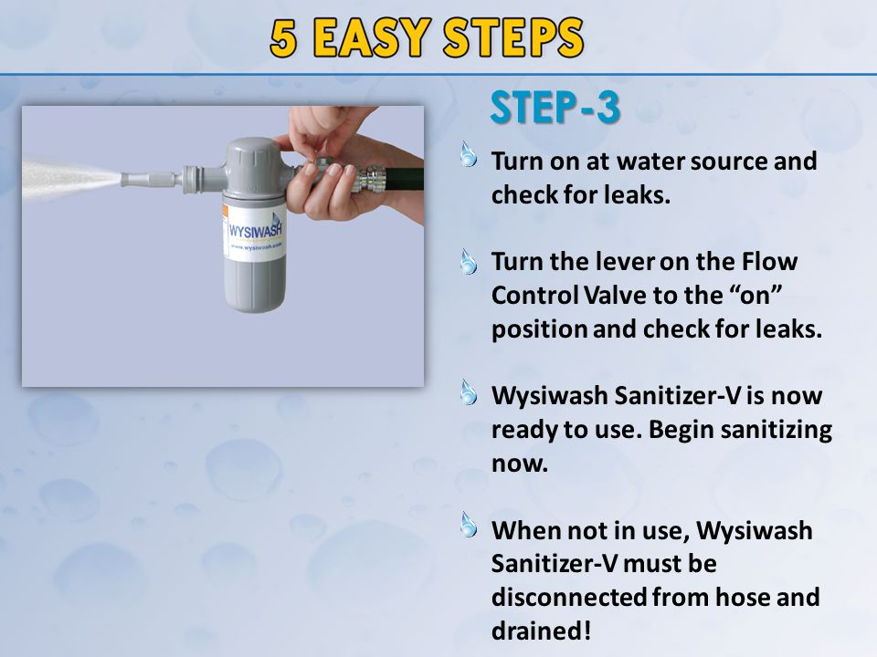 After sanitizing is completed, disconnect Wysiwash Sanitizer-V from hose, allowing it to drain over a gutter/drain area.