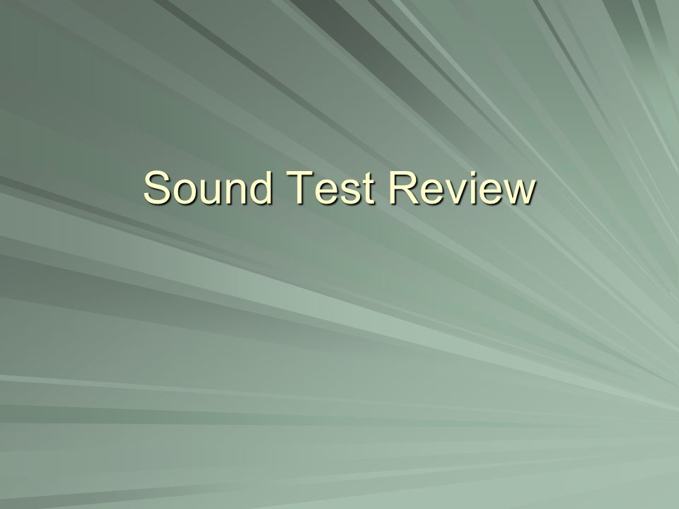 Sound Test Review