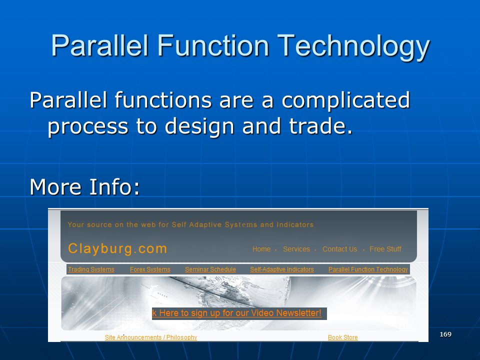 Parallel Function Technology Parallel functions are a complicated process to design and trade.