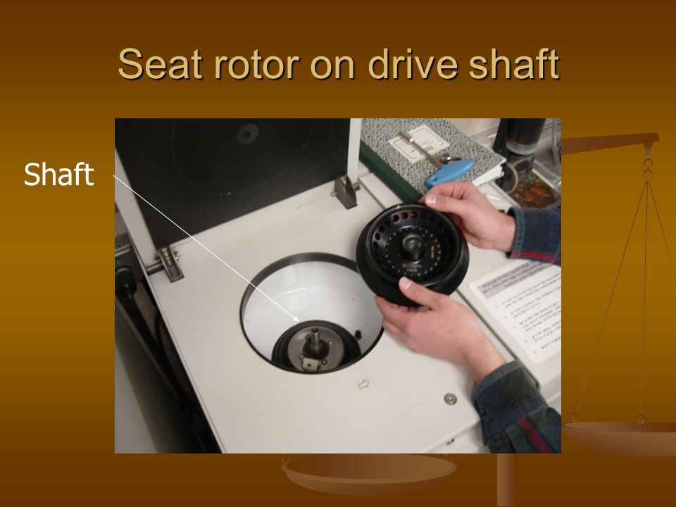 Seat rotor on drive shaft Shaft