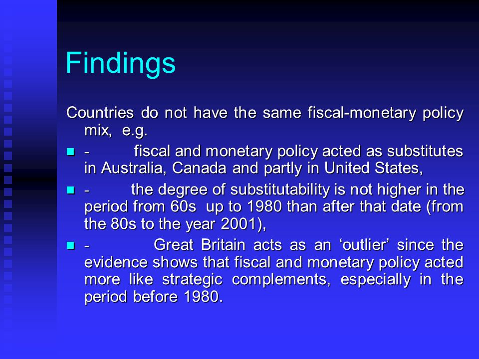 Findings Countries do not have the same fiscal-monetary policy mix, e.g.
