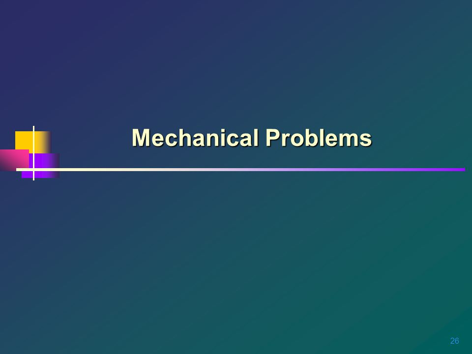 26 Mechanical Problems