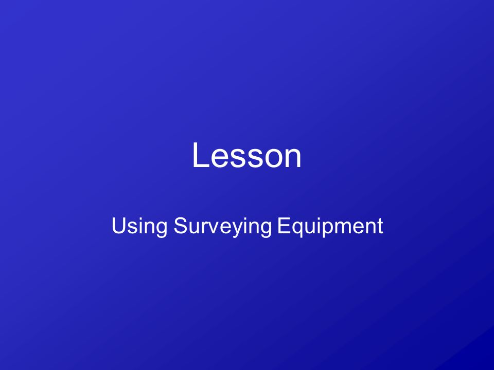 Lesson Using Surveying Equipment