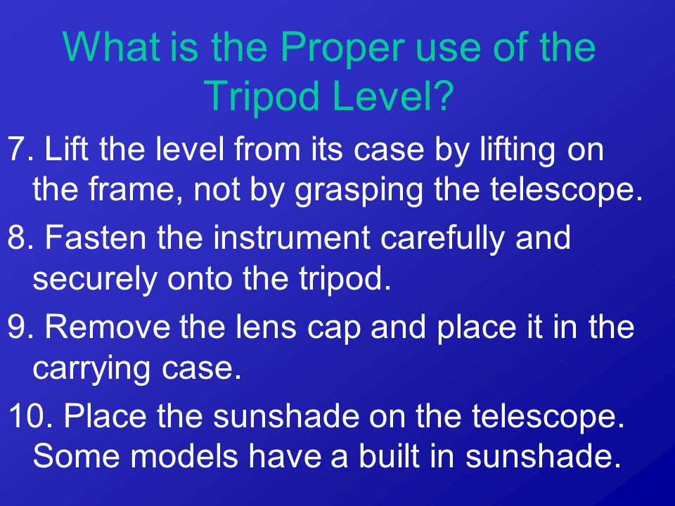 7. Lift the level from its case by lifting on the frame, not by grasping the telescope.