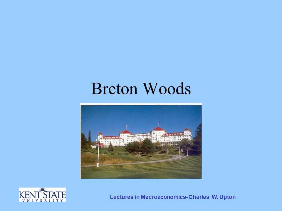 Lectures in Macroeconomics- Charles W. Upton Breton Woods
