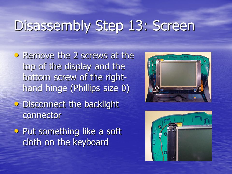 Disassembly Step 13: Screen Remove the 2 screws at the top of the display and the bottom screw of the right- hand hinge (Phillips size 0) Remove the 2