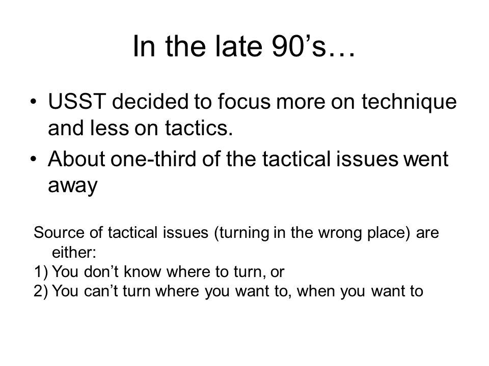 In the late 90's… USST decided to focus more on technique and less on tactics.
