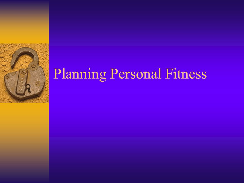 Planning Personal Fitness