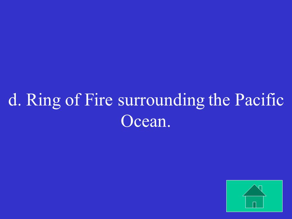 Most volcanoes are in the a. Mediterranean Sea. b.