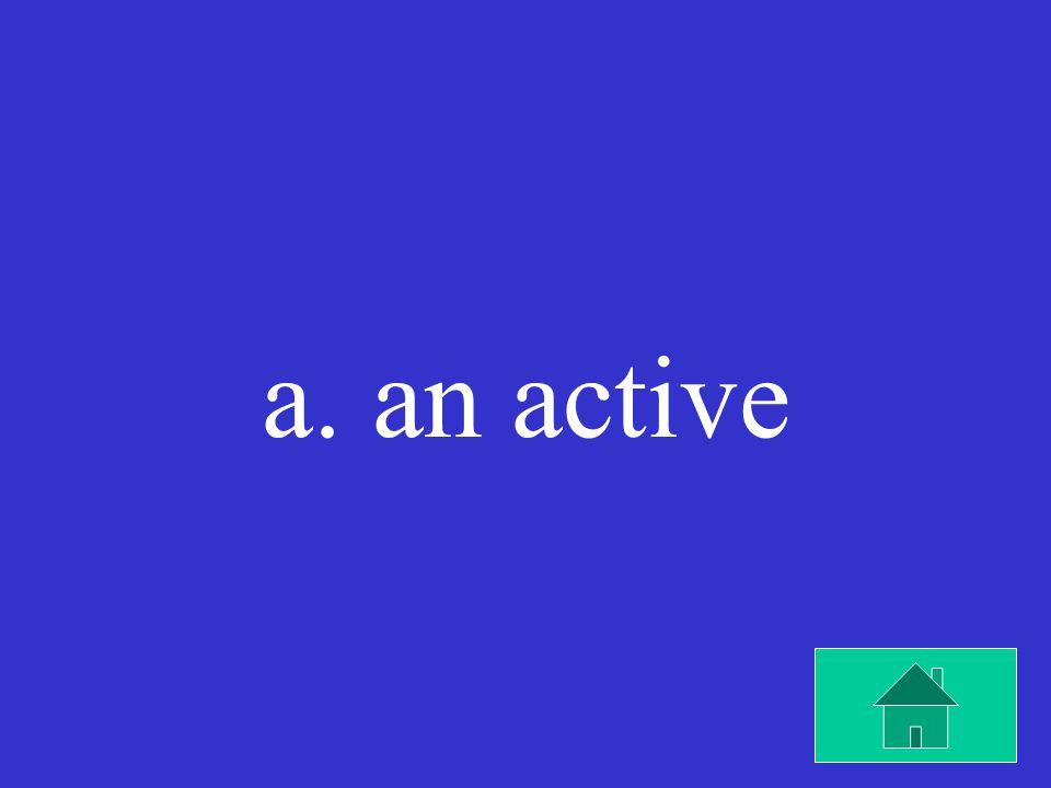 A volcano is called ____ volcano when it is erupting.