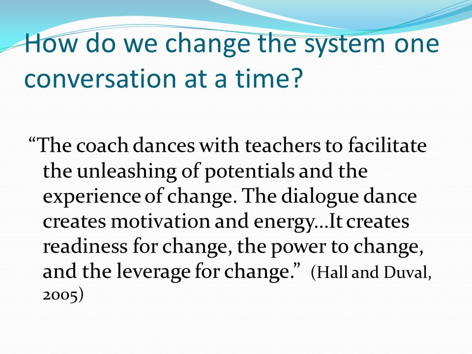 How do we change the system one conversation at a time.