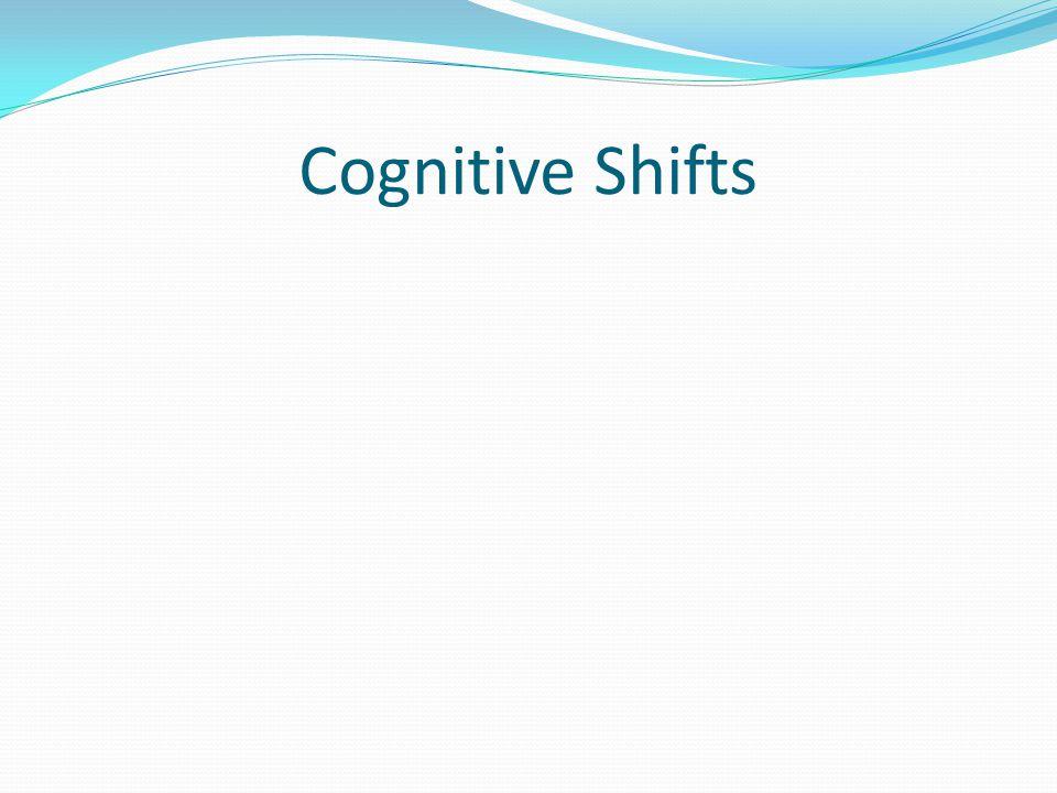 Cognitive Shifts