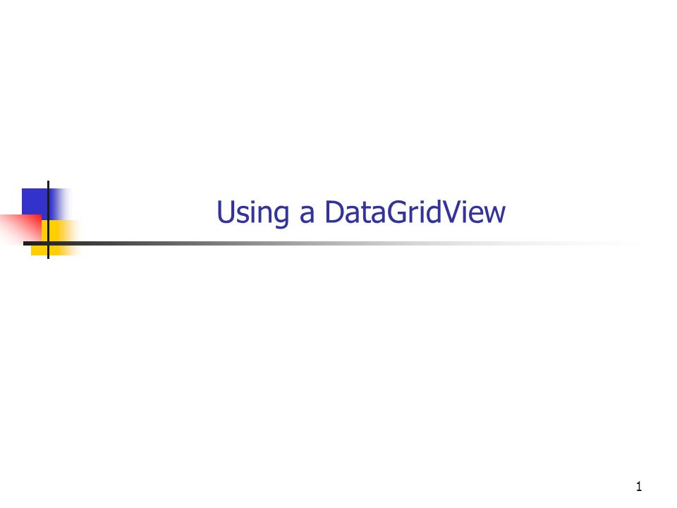 1 Using a DataGridView