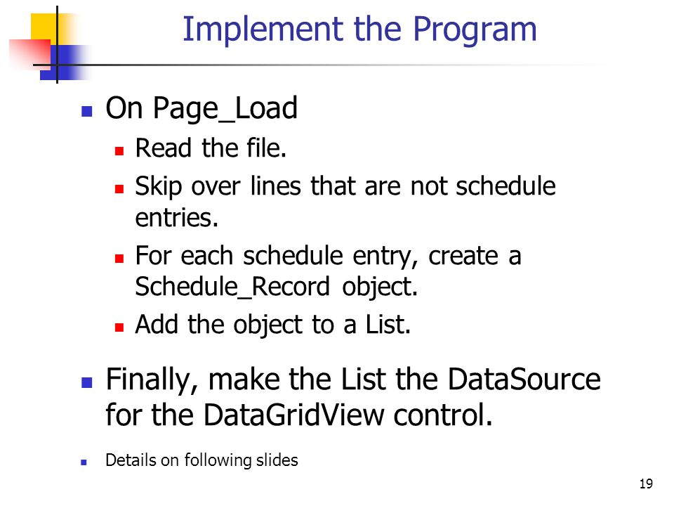 19 Implement the Program On Page_Load Read the file.