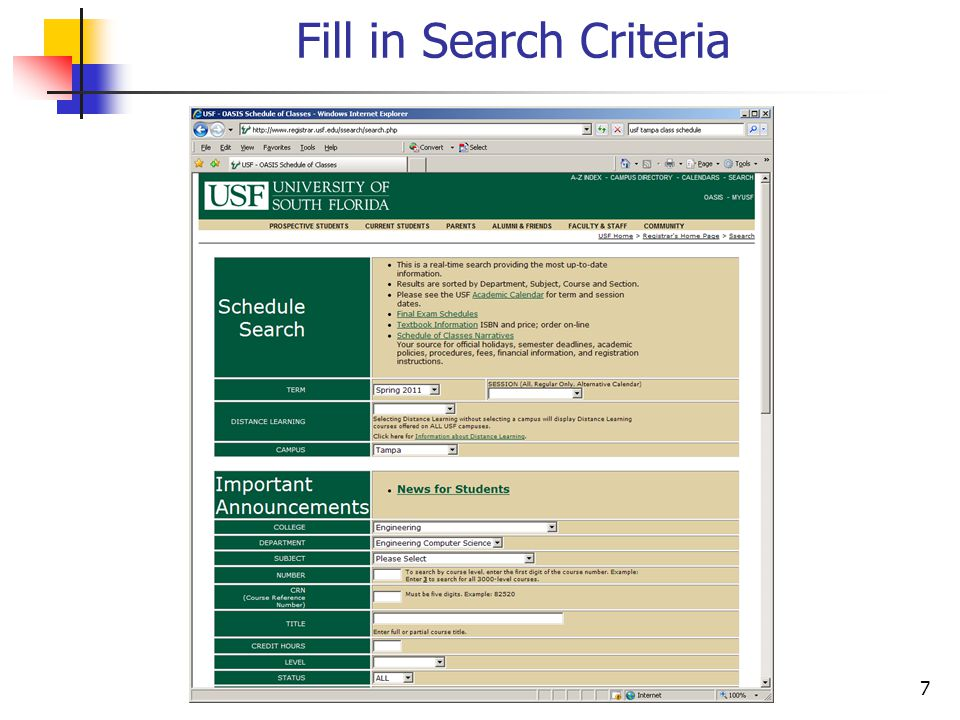 8 Enter search parameters: Term: Spring 2011 Campus: Tampa Department: Engineering Computer Science Level: Undergraduate Status: All Click Search button (near bottom)