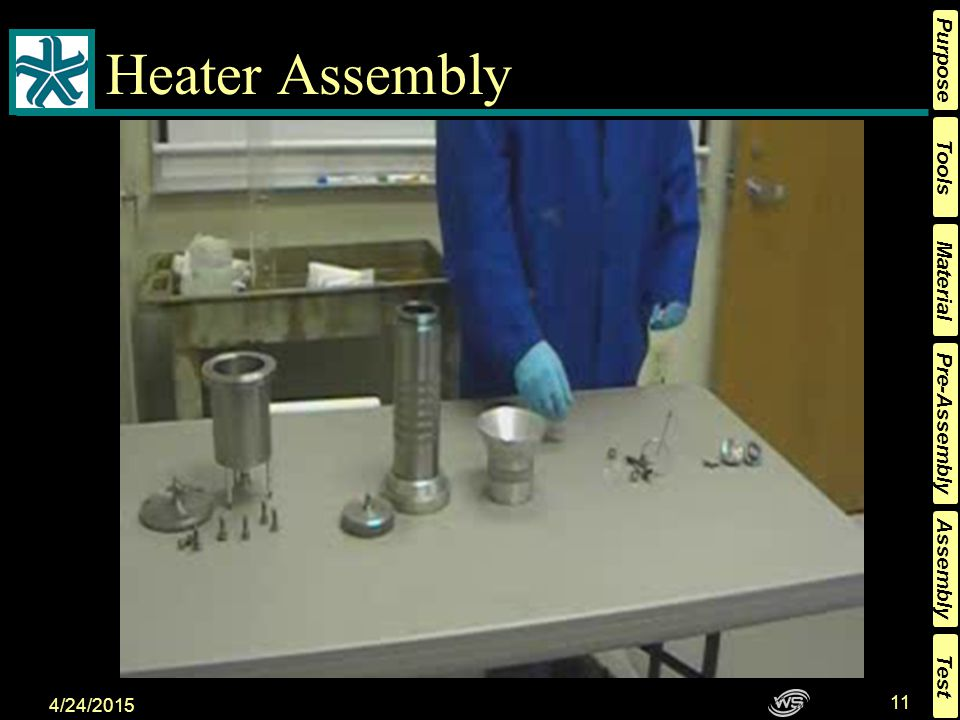 Tools Material Pre-Assembly Assembly Purpose Test 4/24/2015 10 Fuel Reservoir Assembly This is the fuel reservoir.