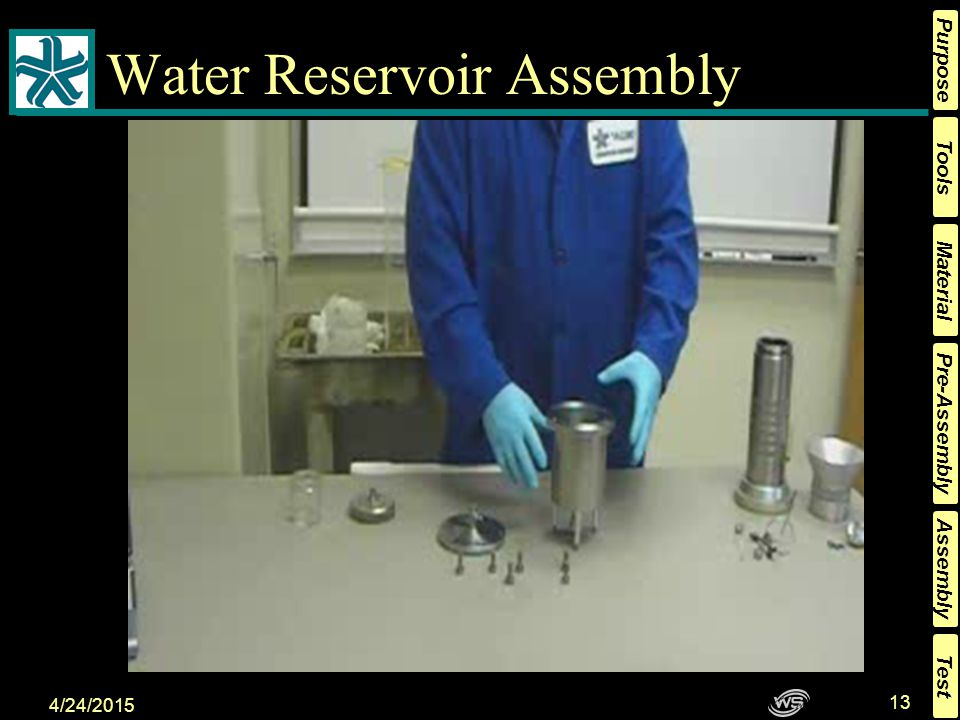 Tools Material Pre-Assembly Assembly Purpose Test 4/24/2015 12 Pre-Filter Assembly This is the pre-filter assembly.