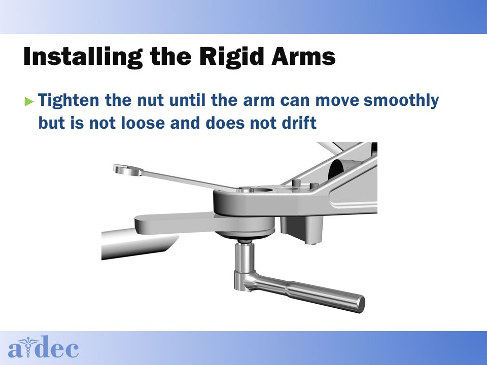 Installing the Rigid Arms ► Tighten the nut until the arm can move smoothly but is not loose and does not drift