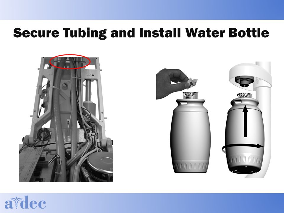 Secure Tubing and Install Water Bottle