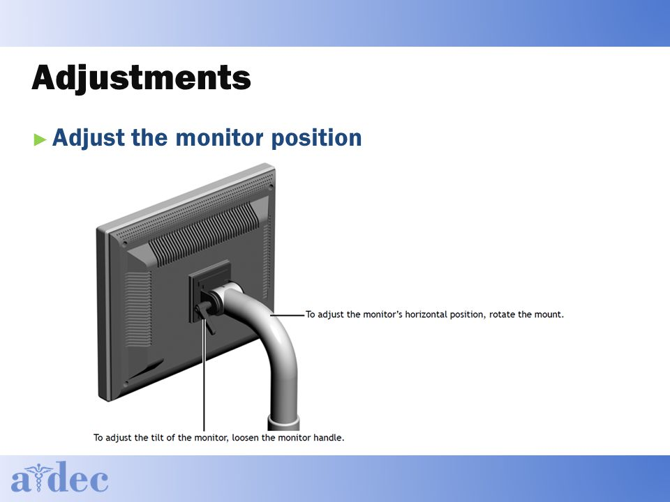 Adjustments ► Adjust the monitor position