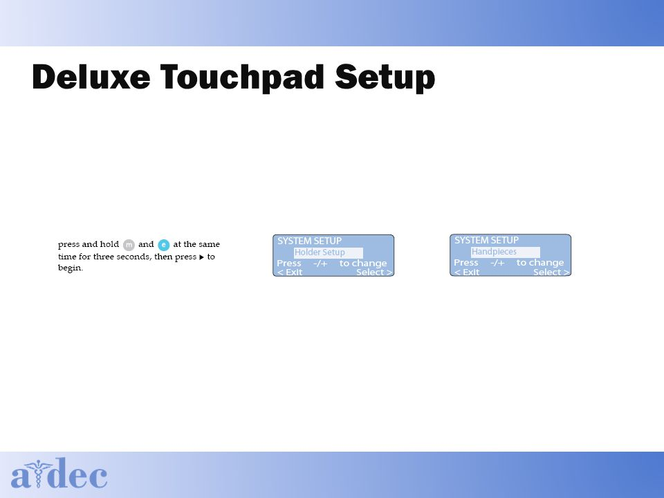 Deluxe Touchpad Setup