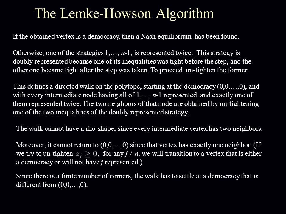 The Lemke-Howson Algorithm If the obtained vertex is a democracy, then a Nash equilibrium has been found.