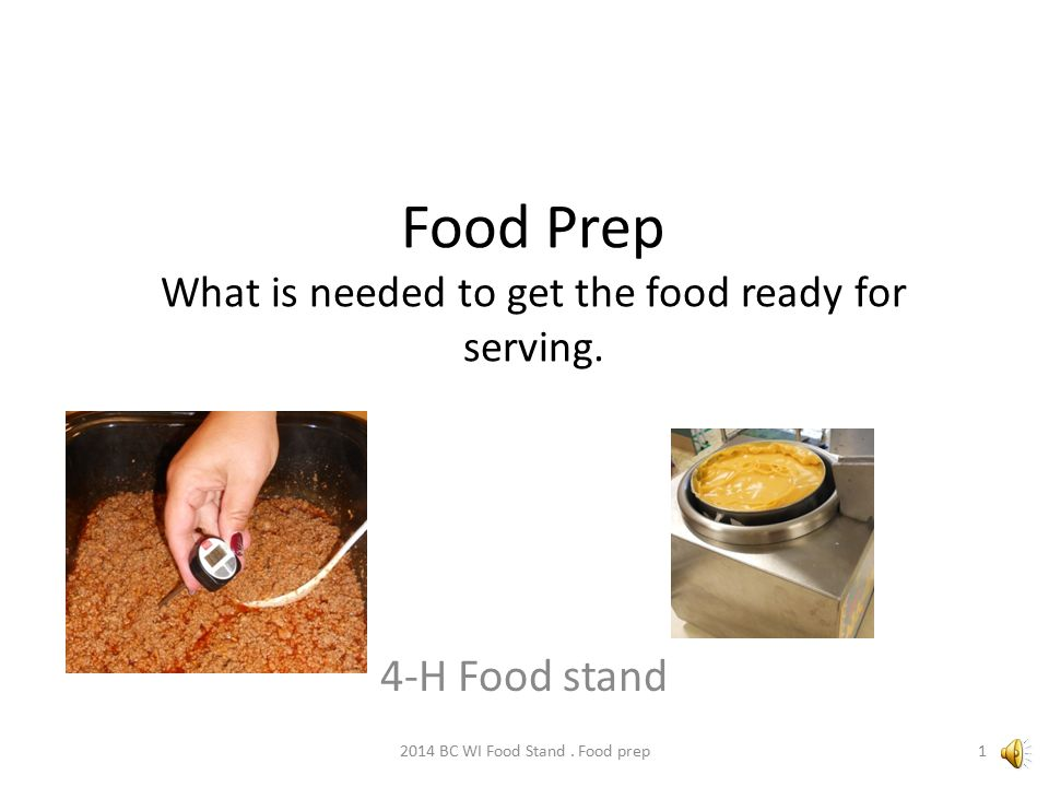 Food Prep What is needed to get the food ready for serving.