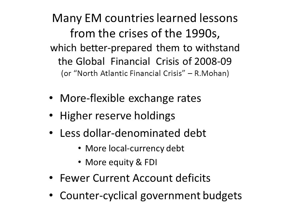 """Many EM countries learned lessons from the crises of the 1990s, which better-prepared them to withstand the Global Financial Crisis of 2008-09 (or """"No"""