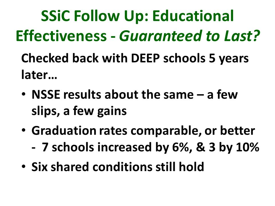 SSiC Follow Up: Educational Effectiveness - Guaranteed to Last.