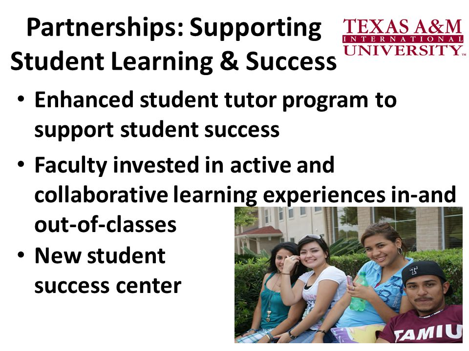 Partnerships: Supporting Student Learning & Success Enhanced student tutor program to support student success Faculty invested in active and collaborative learning experiences in-and out-of-classes 25 New student success center