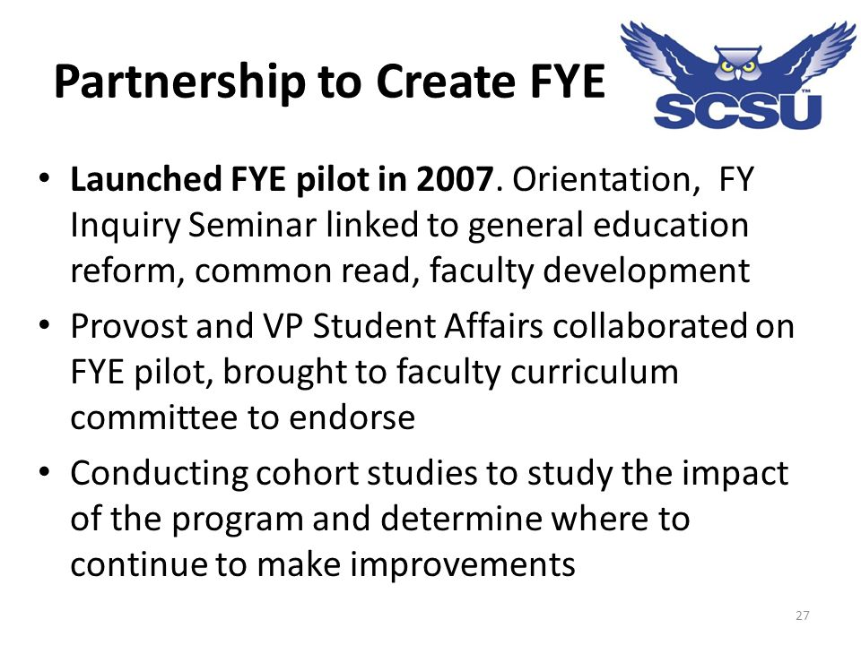 Partnership to Create FYE Launched FYE pilot in 2007.