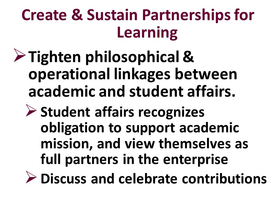  Tighten philosophical & operational linkages between academic and student affairs.
