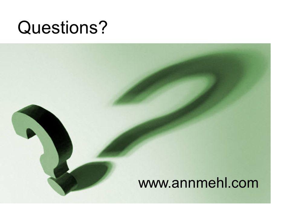 Questions? www.annmehl.com