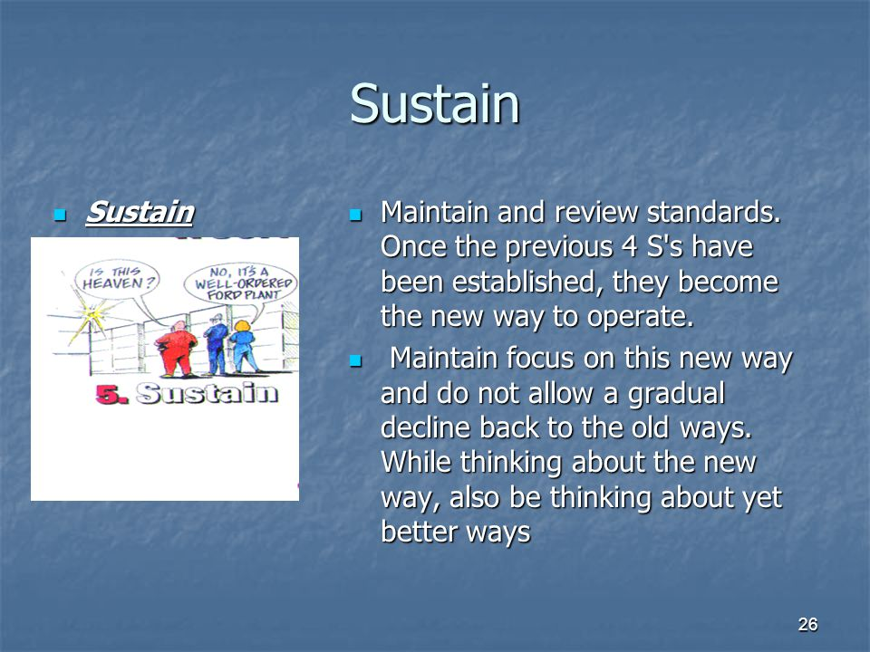 26 Sustain Sustain Sustain Maintain and review standards.