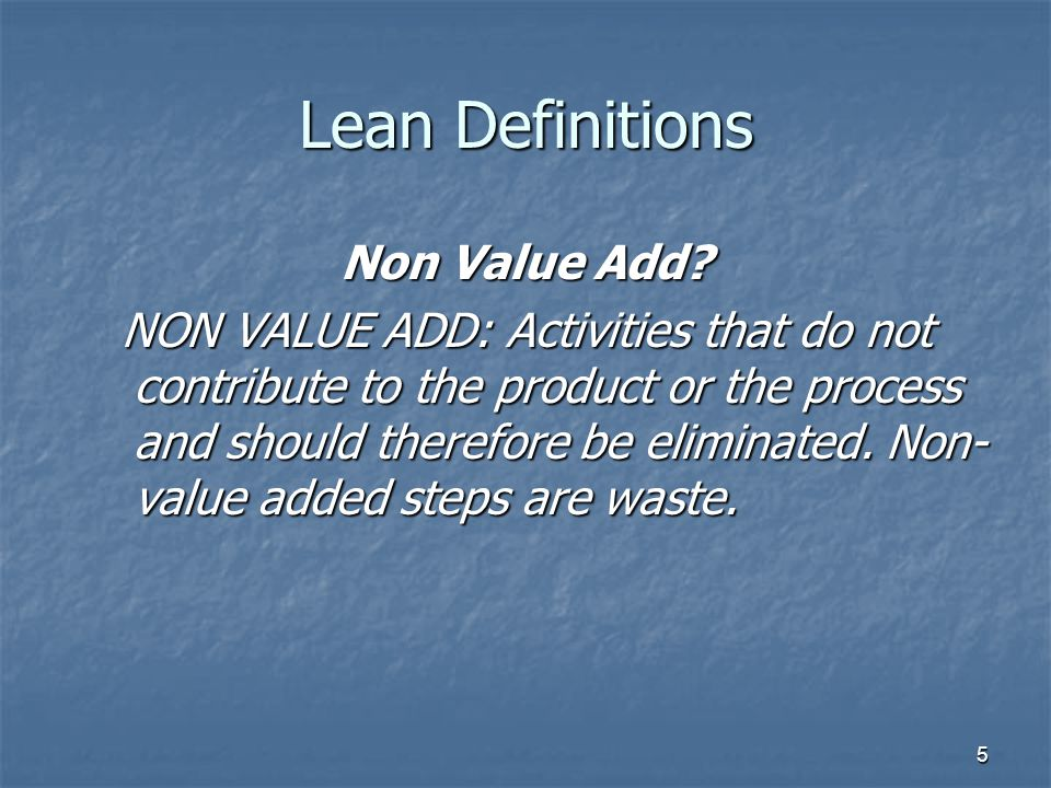 6 Value/Non Value Add Example Lets Consider an example of an operator fitting an wheel onto a vehicle on a moving line.