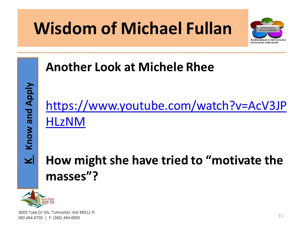 """K Know and Apply Wisdom of Michael Fullan Another Look at Michele Rhee https://www.youtube.com/watch?v=AcV3JP HLzNM How might she have tried to """"motiv"""