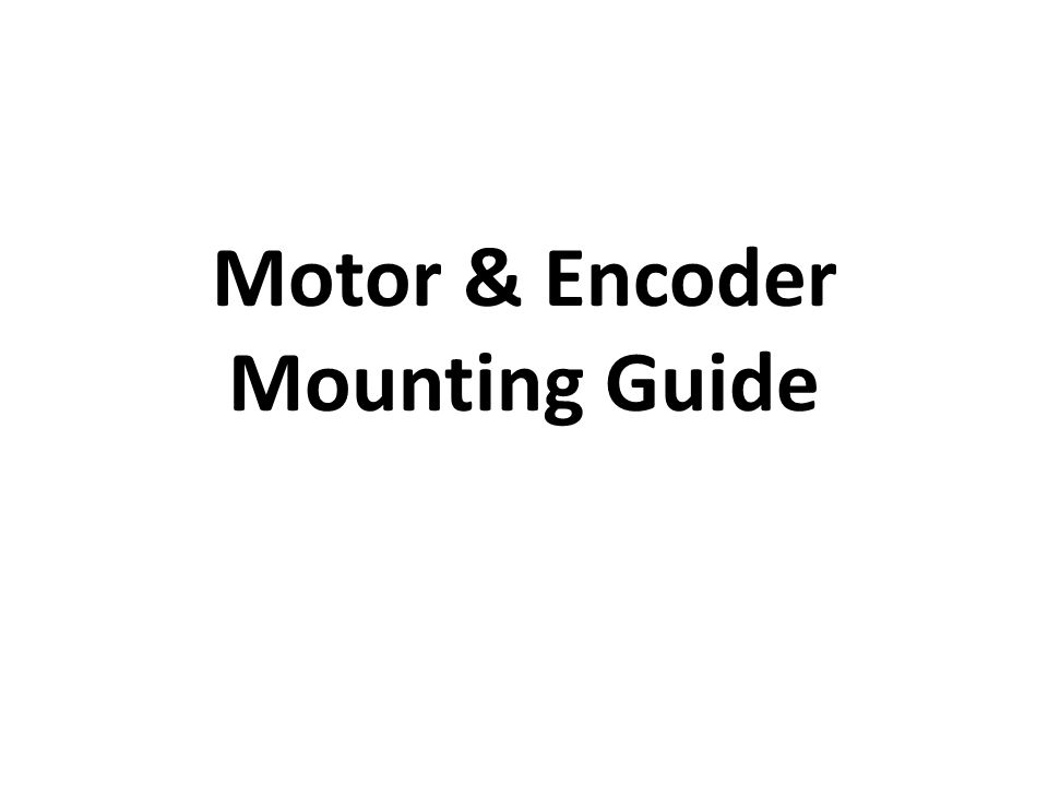 Motor & Encoder Mounting Guide