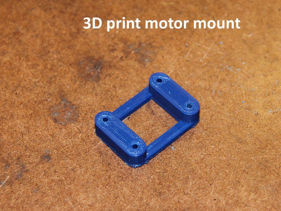3D print motor mount