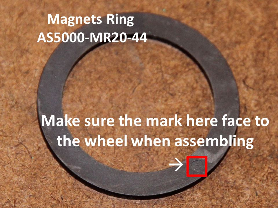 Magnets Ring AS5000-MR20-44 Make sure the mark here face to the wheel when assembling 