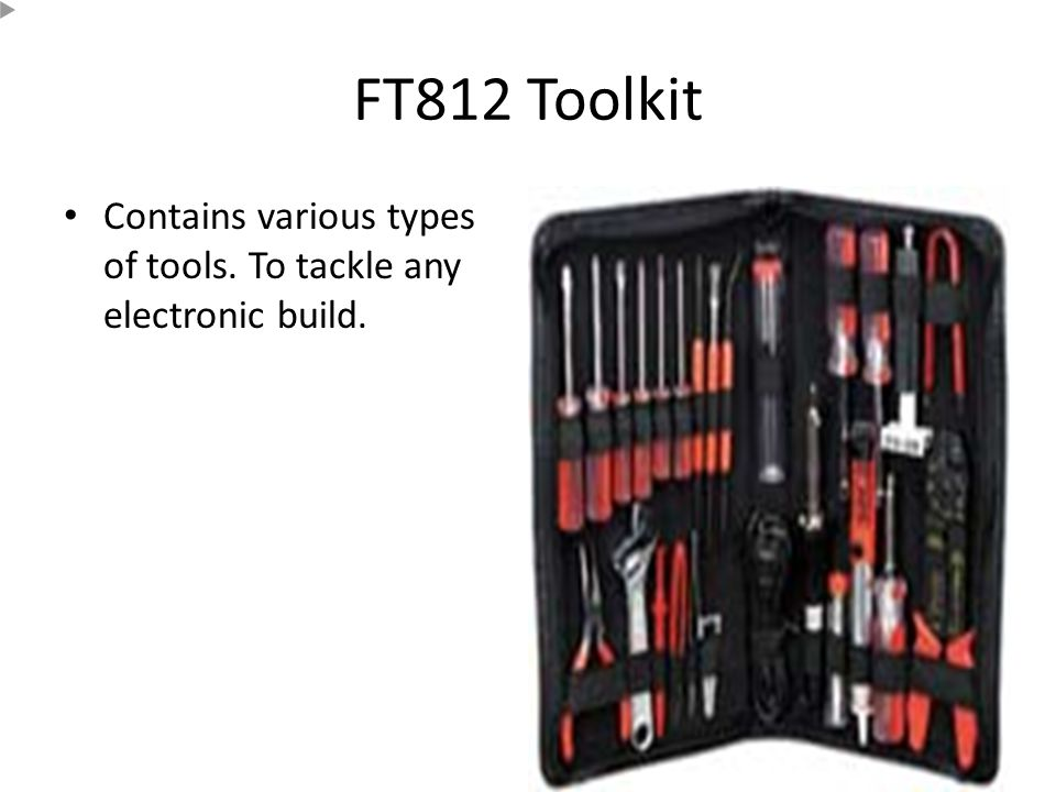 FT812 Toolkit Contains various types of tools. To tackle any electronic build.