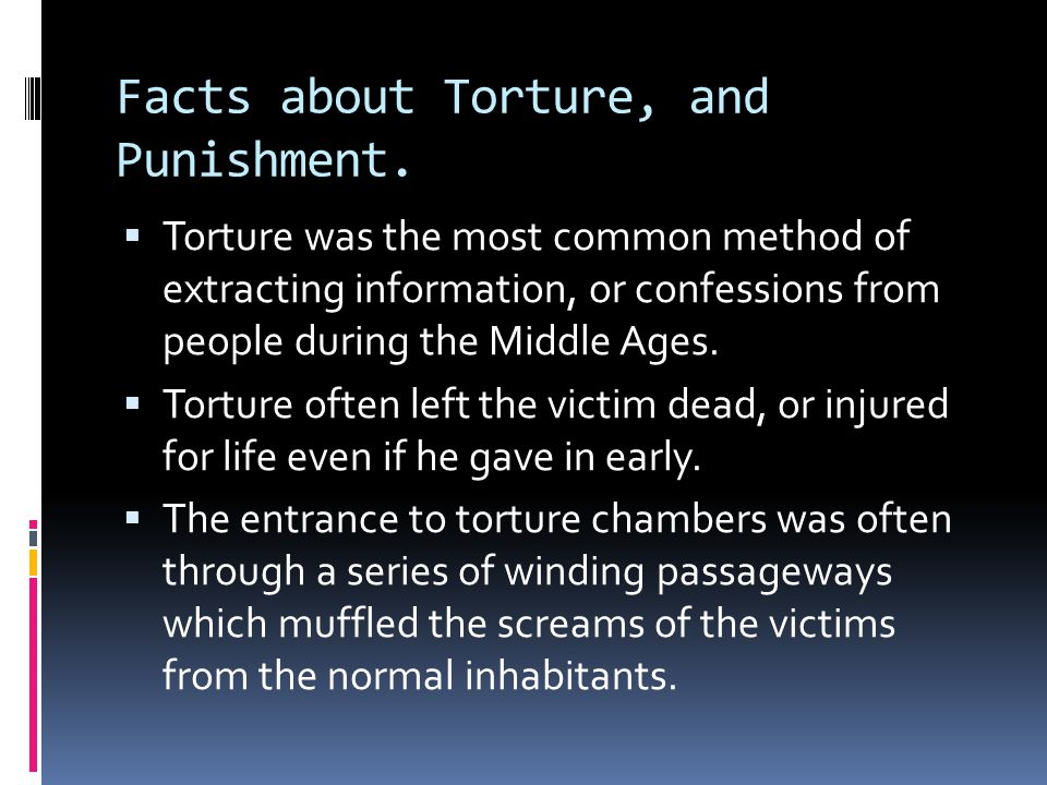 Facts about Torture, and Punishment.