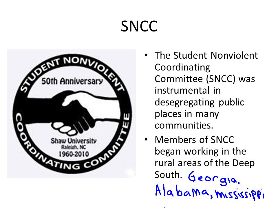 SNCC The Student Nonviolent Coordinating Committee (SNCC) was instrumental in desegregating public places in many communities. Members of SNCC began w
