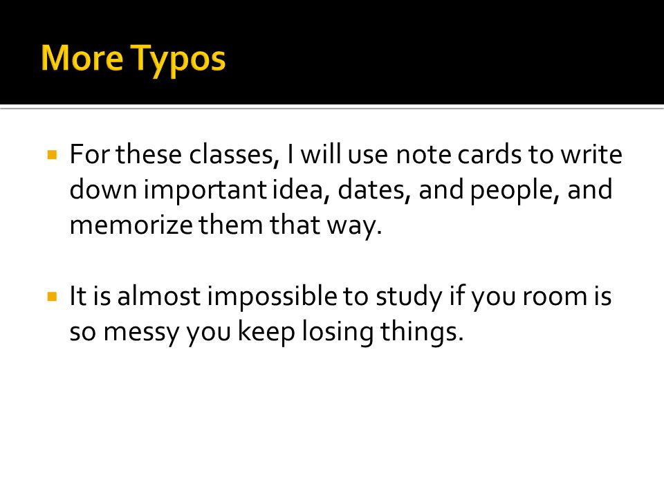  For these classes, I will use note cards to write down important idea, dates, and people, and memorize them that way.  It is almost impossible to s