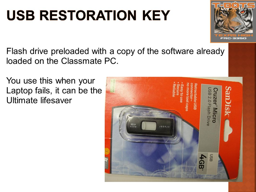 Flash drive preloaded with a copy of the software already loaded on the Classmate PC.