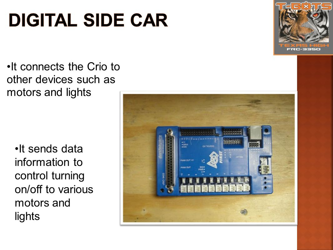 It connects the Crio to other devices such as motors and lights It sends data information to control turning on/off to various motors and lights