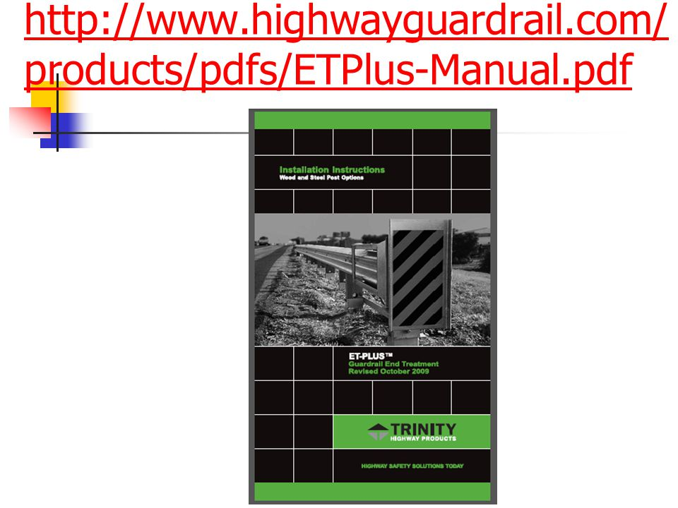 http://www.highwayguardrail.com/ products/pdfs/ETPlus-Manual.pdf
